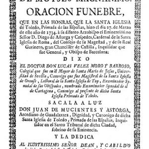 Año 1734. Oración fúnebre por Diego de Astorga y Céspedes, arzobispo de Toledo