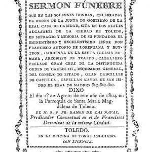 Año 1804.Sermón fúnebre por Francisco Antonio de Lorenzana, arzobispo de Toledo