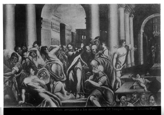 397 - Toledo - Cristo arrojando a los mercaderes del Templo - Greco [La expulsión de los mercaderes del templo]