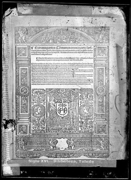 CA-0815-VI_Grabado de la portada del libro Extrauagantes co[m]munes omnes cum summariis-plures cu[m] suis glossis impreso en Lyon, por Francoys Fradin, a principios del siglo XVI