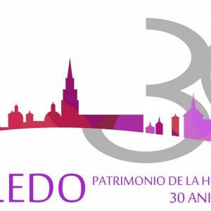 oledo 2017, 30 aniversario Ciudad Patrimonio de la Humanidad