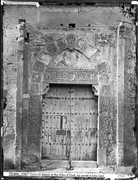 03-LAURENT - 0595 Bis - Puerta del Palacio de Don Pedro el Cruel, hoy convento de Santa Isabel_1