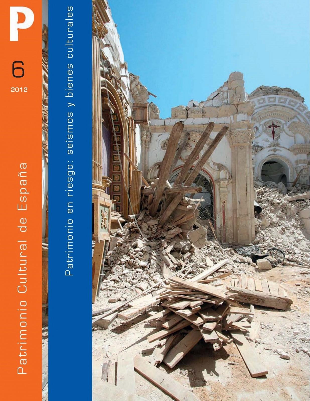VV.AA. 2012. Patrimonio en riesgo. Seismos y bienes culturales. Patrimonio Cultural de España nº 6. Mecd-2