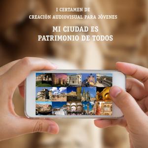 """I Certamen de Creación Audiovisual Para Jóvenes: """"MI CIUDAD ES PATRIMONIO DE TODOS"""""""