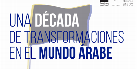 """https://www.toledo.es/wp-content/uploads/2017/04/casa-arabe-foro-internacional.png. Foro Internacional """"Una década de transformaciones en el mundo árabe"""""""