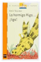 LA HORMIGA MIGA ¡LIGA!