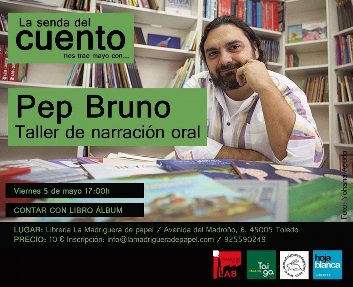 https://www.toledo.es/wp-content/uploads/2017/04/mayo-pep-bruno-taller-de-narracion-1200x977.jpg. Senda del Cuento: Taller de Narración oral con Pep Bruno