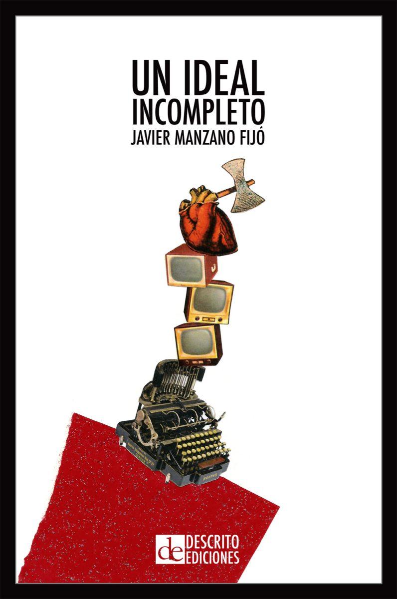 https://www.toledo.es/wp-content/uploads/2017/04/portada-un-ideal-incompleto-796x1200.jpg. XII Feria del Libro. Presentación libro