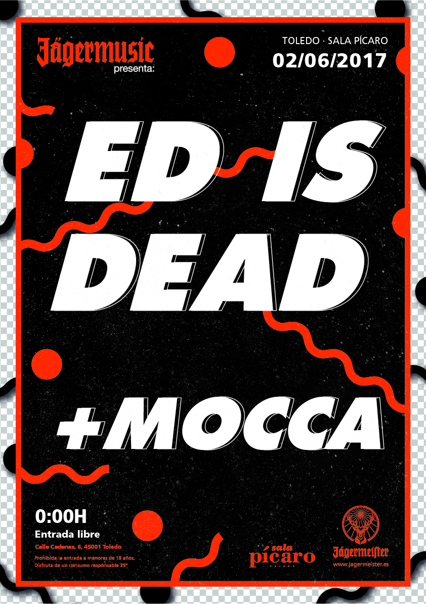 JAGERMUSIC PRESENTA:  Ed Is Dead DJ + MOCCA (SMOOTH)