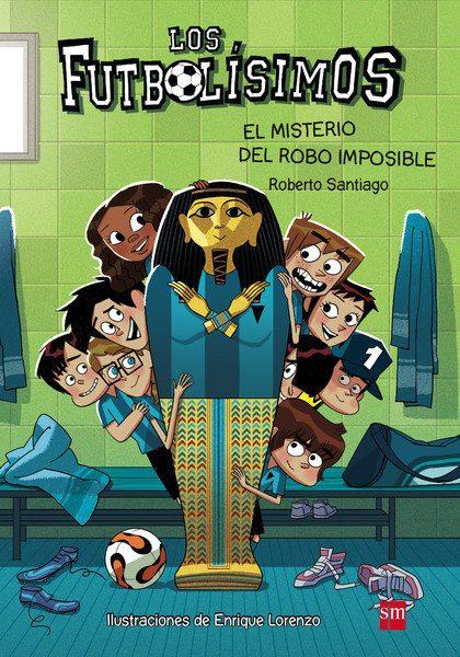 EL MISTERIO DEL ROBO IMPOSIBLE (LOS FUTBOLISIMOS 5)