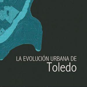 a evolución urbana de Toledo