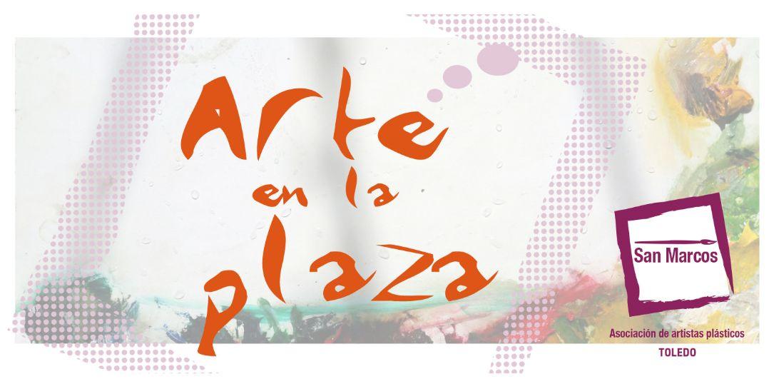 """http://www.toledo.es/wp-content/uploads/2017/10/arte-en-la-plaza.jpg. """"ARTE EN LA PLAZA"""""""