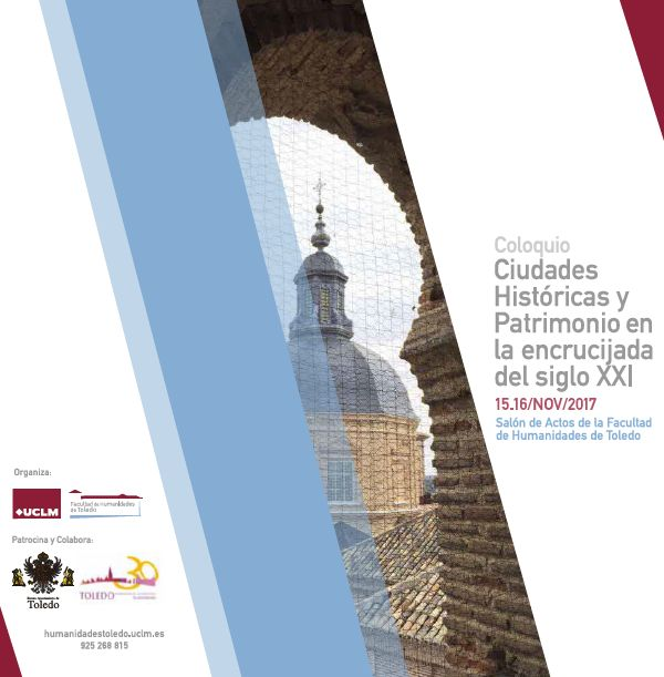 """COLOQUIO """"Ciudades Históricas y Patrimonio en la encrucijada del siglo XXI"""""""