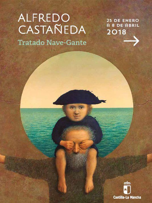 EXPOSICIÓN: ALFREDO CASTAÑEDA. TRATADO NAVE-GANTE