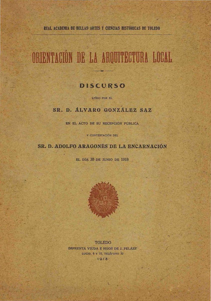 https://www.toledo.es/wp-content/uploads/2018/01/cubierta-842x1200.jpg. 02 – Orientación de la Arquitectura local / Álvaro González Saz (1918)