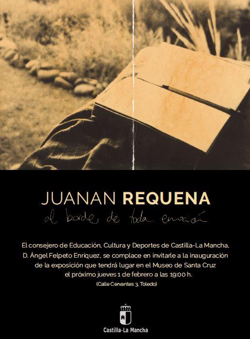 https://www.toledo.es/wp-content/uploads/2018/01/invitacion-juan-requena.jpg. INAUGURACIÓN DE EXPOSICIÓN: JUANAN REQUENA. AL BORDE DE TODA EMOCIÓN