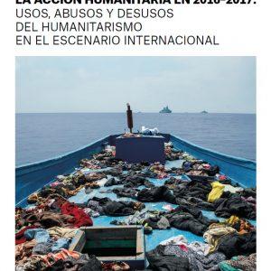 """Informe IECAH-MSF """"La acción humanitaria en 2016-2017: usos, abusos y desusos del humanitarismo en el escenario internacional"""