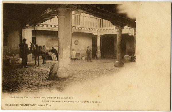 CÁNOVAS_T-5-Toledo - Mesón del Sevillano (Posada de la Sangre), donde Cervantes escribió La ilustre fregona