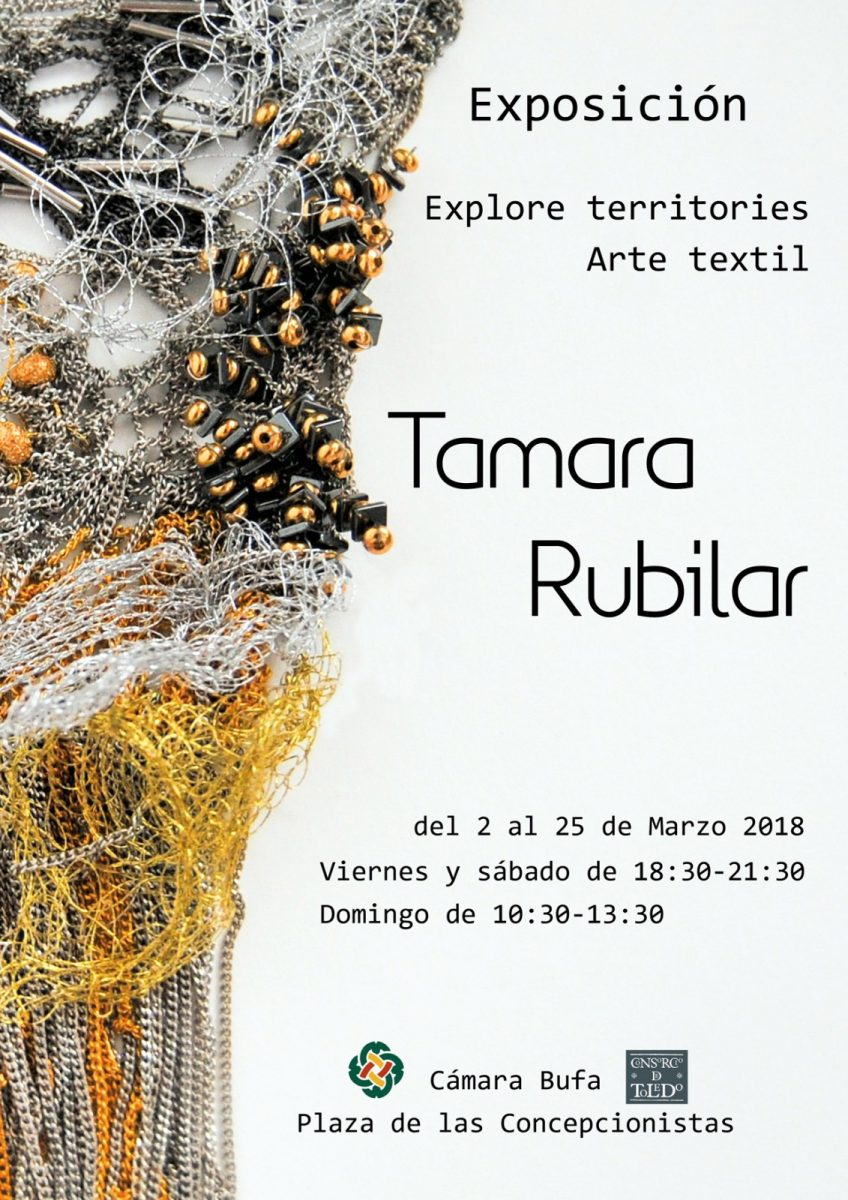 "http://www.toledo.es/wp-content/uploads/2018/02/cartelexpotamara-848x1200.jpg. Exposición EXPLORE TERRITORIES. ARTE TEXTIL"". Tamara Rubilar"