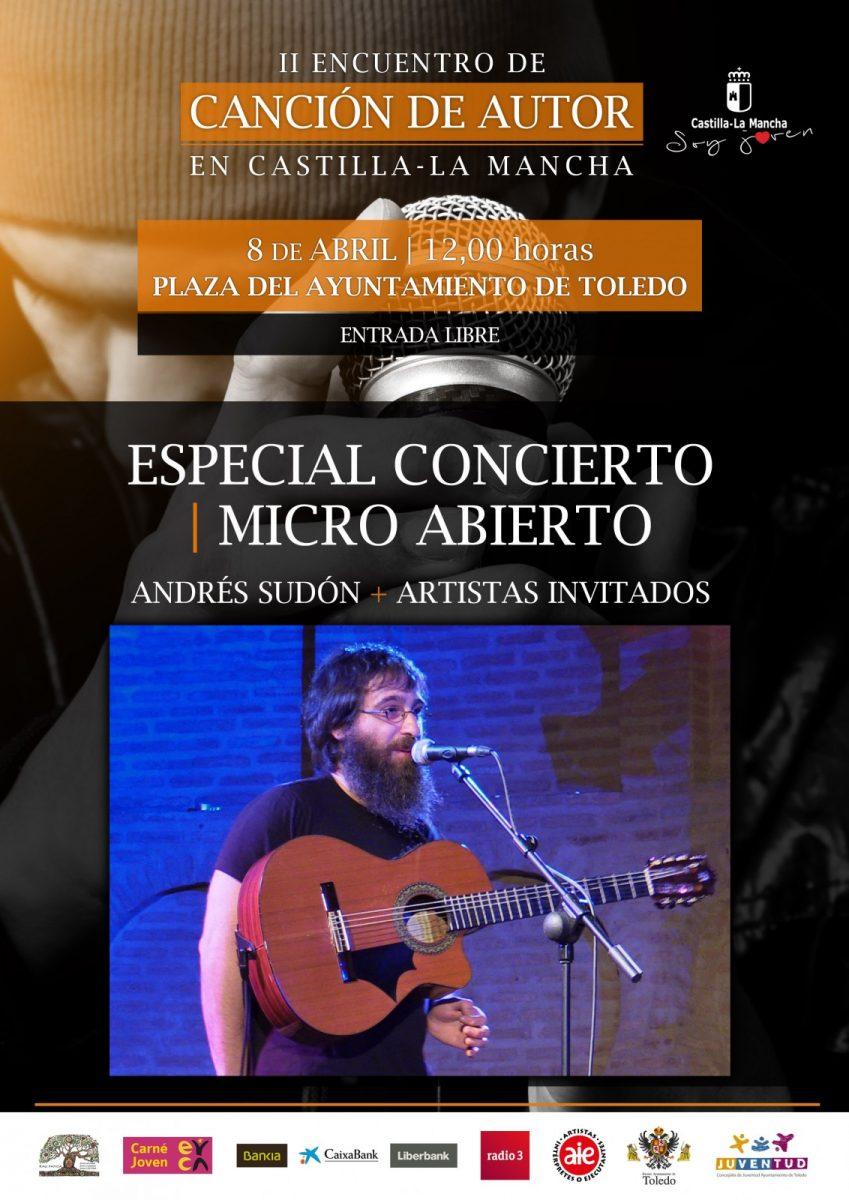 http://www.toledo.es/wp-content/uploads/2018/02/concierto8abril_cancionautor2018-849x1200.jpg. Concierto de Micro Abierto con ANDRÉS SUDÓN + ARTISTAS INVITADOS  (II Encuentro de Canción de Autor)