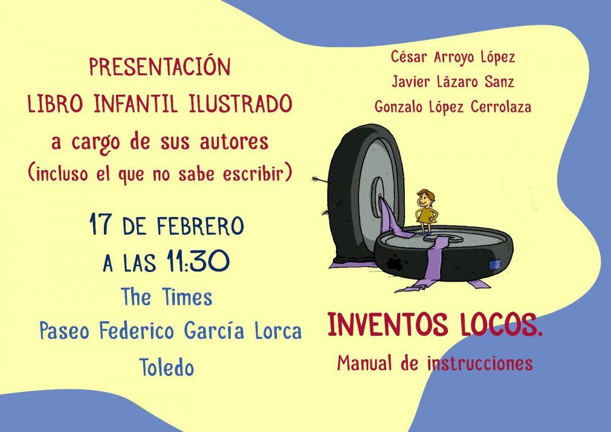 http://www.toledo.es/wp-content/uploads/2018/02/libro-infantil-1200x848.jpg. Presentación Libro Infantil Ilustrado: Inventos locos. Manual de Instrucciones