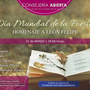 Consejería Abierta. Día Mundial de la Poesía. Homenaje a León Felipe