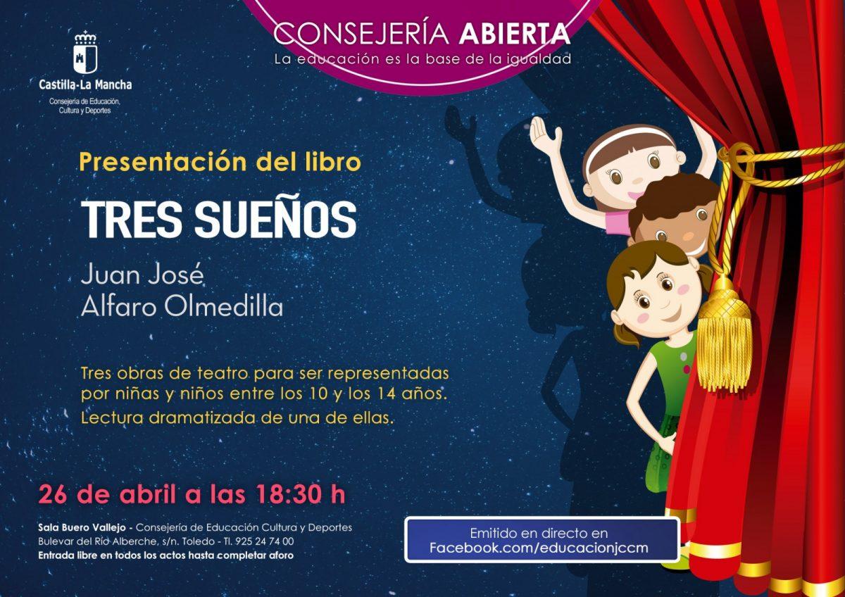 """http://www.toledo.es/wp-content/uploads/2018/04/cartel_librotressuenos-1200x848.jpg. Consejería Abierta. Presentación del libro """"Tres sueños"""""""