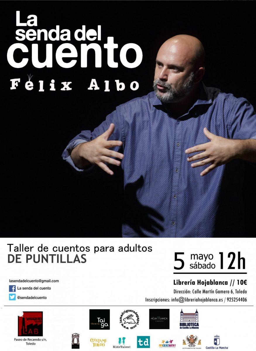 http://www.toledo.es/wp-content/uploads/2018/04/felix-albo-taller-copia-875x1200.jpg. SENDA DEL CUENTO: Taller de narración oral con  FÉLIX ALBO: DE PUNTILLAS