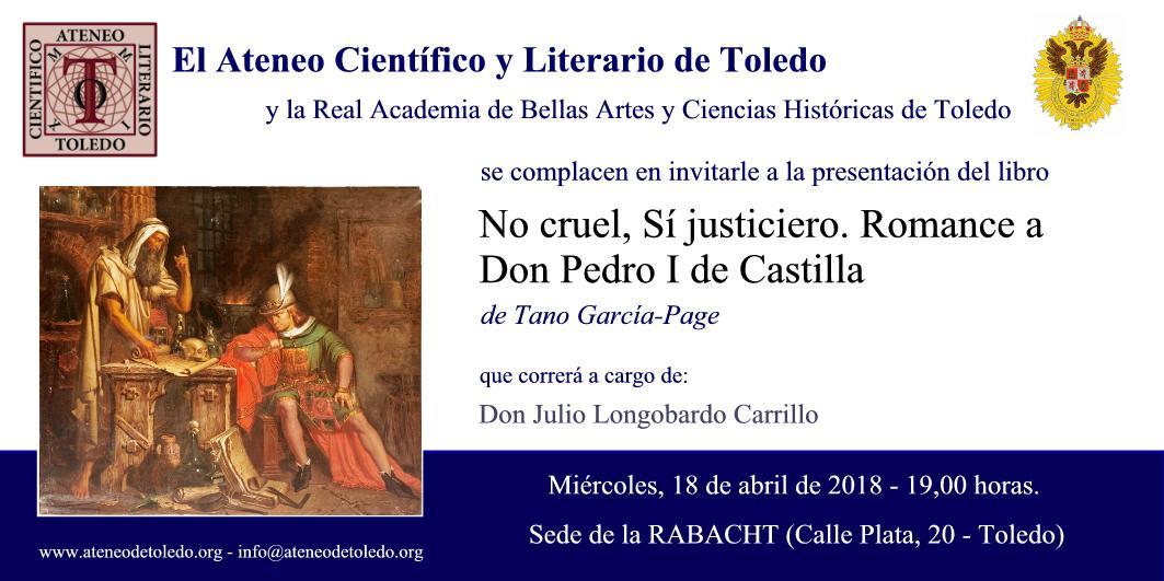 """Presentación del Libro """"No cruel, sí justiciero. Romance a Pedro I de Castilla"""", de Tano García – Page"""