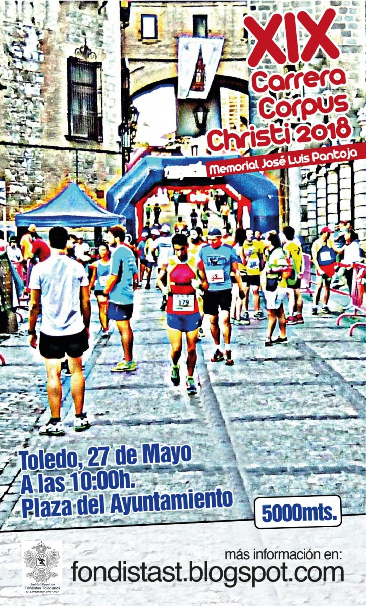 https://www.toledo.es/wp-content/uploads/2018/05/cartel-corpus-2018-01-725x1200.jpg. XIX Carrera Corpus Christi de Toledo. Memorial José Luis Pantoja