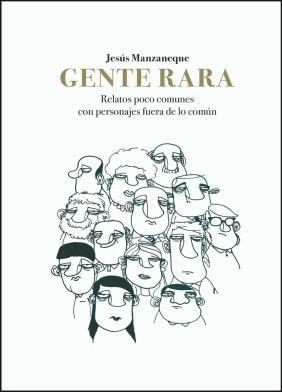 https://www.toledo.es/wp-content/uploads/2018/05/gente-rara.jpg. Presentación del libro Gente rara