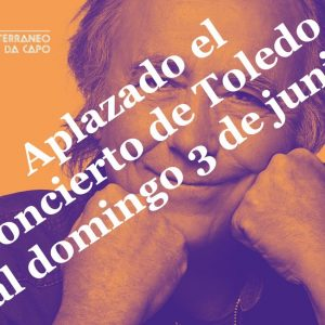 plazado el concierto de Joan Manuel Serrat previsto para este sábado; se celebrará el domingo 3 de junio
