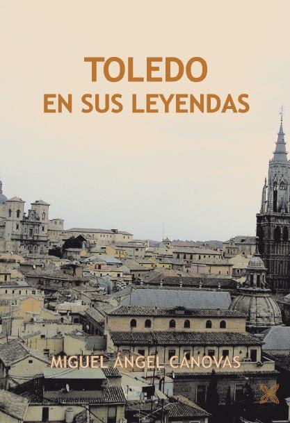 https://www.toledo.es/wp-content/uploads/2018/06/toledo-en-sus-leyendas.jpg. Presentación del libro: TOLEDO EN SUS LEYENDAS