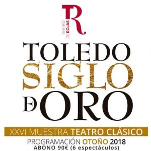 """XXVI Muestra de Teatro Clásico """"Toledo Siglo de Oro"""""""