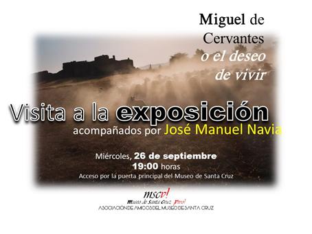 """Visita a la exposición """"Miguel de Cervantes o el deseo de vivir"""""""