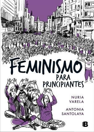 http://www.toledo.es/wp-content/uploads/2018/08/feminismo-para-principiantes.jpg. Presentación del libro: Feminismo para principiantes