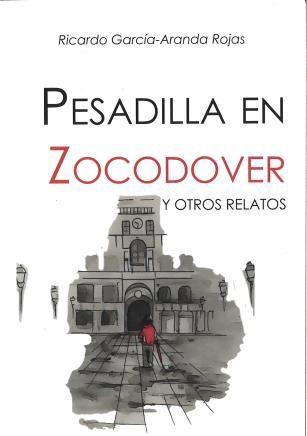 https://www.toledo.es/wp-content/uploads/2018/08/pesdilla-en-zocodover.jpg. Presentación del libro: Pesadilla en Zocodover y otros relatos