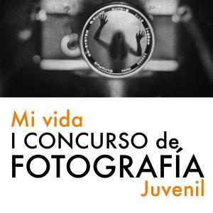 CONCURSO DE FOTOGRAFÍA JUVENIL «Mi Vida»