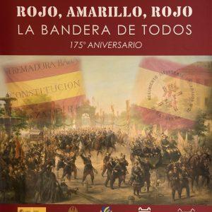 EXPOSICIÓN TEMPORAL: ROJO, AMARILLO,ROJO. LA BANDERA DE TODOS. 175º ANIVERSARIO