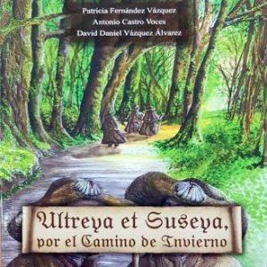 Presentación del libro: Ultreya et Suseya, por el camino de invierno