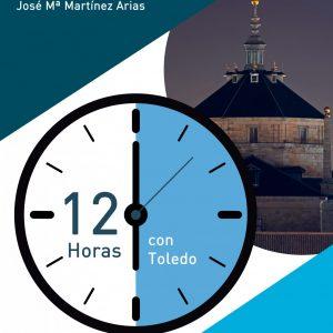 """Ciclo """" Doce horas con Toledo"""""""