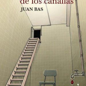 """Charla Juan Bas: """"El refugio de los canallas"""""""
