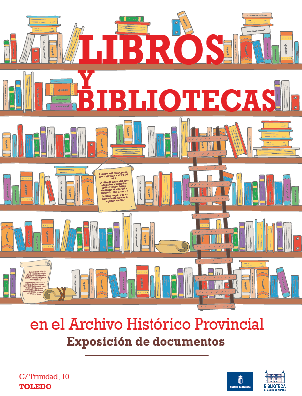 https://www.toledo.es/wp-content/uploads/2018/10/poster-libros-ahpt-01.png. Libros y bibliotecas en el Archivo Histórico Provincial
