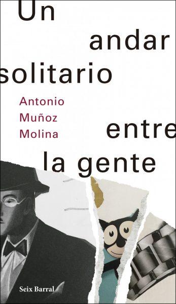 UN ANDAR SOLITARIO ENTRE LA GENTE, Muñoz Molina