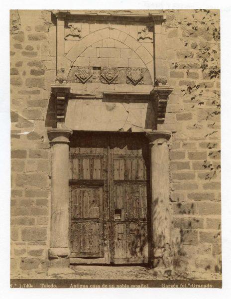 1740 - Toledo. Antigua casa de un noble español [Palacio de Fuensalida]