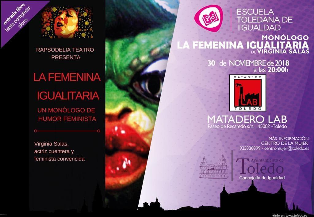 http://www.toledo.es/wp-content/uploads/2018/11/47062853_1934893663245676_8747830259954483200_o-1.jpg. El Ayuntamiento ofrece este viernes el monólogo 'La femenina igualitaria' de Virginia Salas en clave de humor feminista