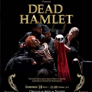 Representación teatral Agitada de «DEAD HAMLET» de William Shakespeare