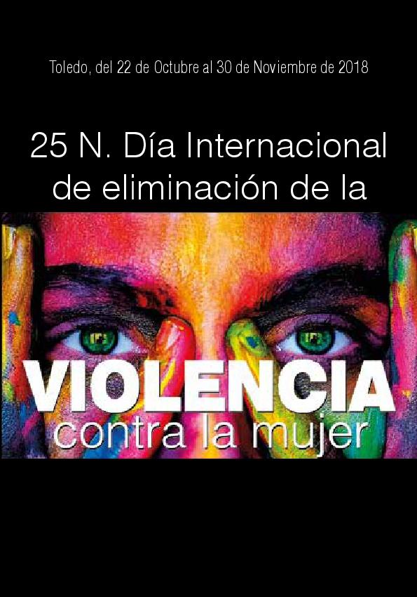 http://www.toledo.es/wp-content/uploads/2018/11/cartel-programacion.jpg. Programación de actividades del Día contra la Violencia hacia las Mujeres 25-N 2018