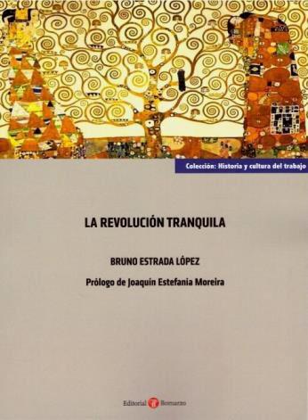 PRESENTACIÓN DE LIBRO: La revolución tranquila de Bruno Estrada