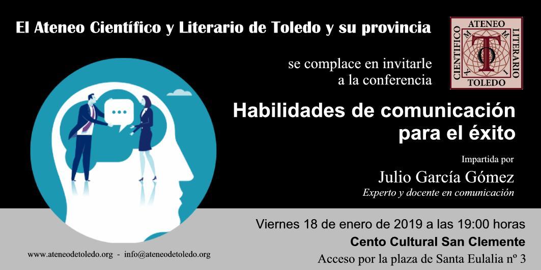 """http://www.toledo.es/wp-content/uploads/2019/01/conferencia-habilidades-comunicacion-para-el-exito.jpg. Conferencia """"HABILIDADES DE COMUNICACIÓN PARA EL ÉXITO"""""""